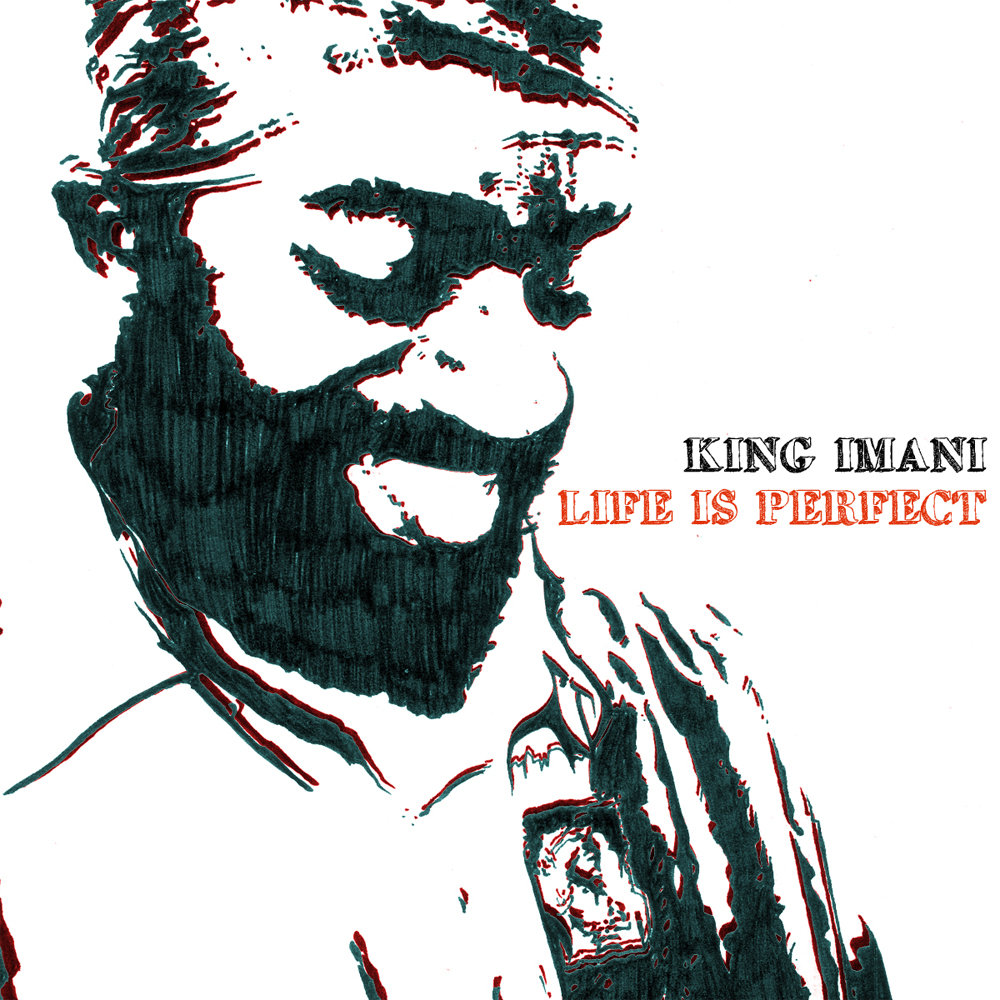 King Imani - Life Is Perfect (Digital)