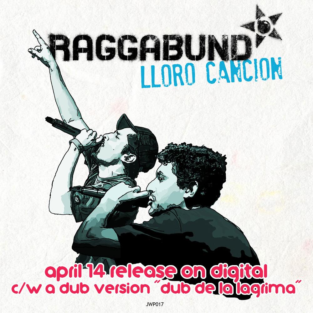 """RAGGABUND """"Lloro Canción"""" / """"Dub de la Lágrima"""" 本日リリース!!(デジタル版)"""