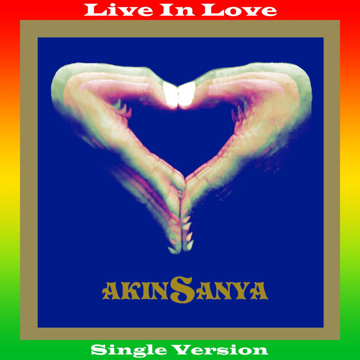 """Akinsanya - Live In Love (Single Version)"" release!!"