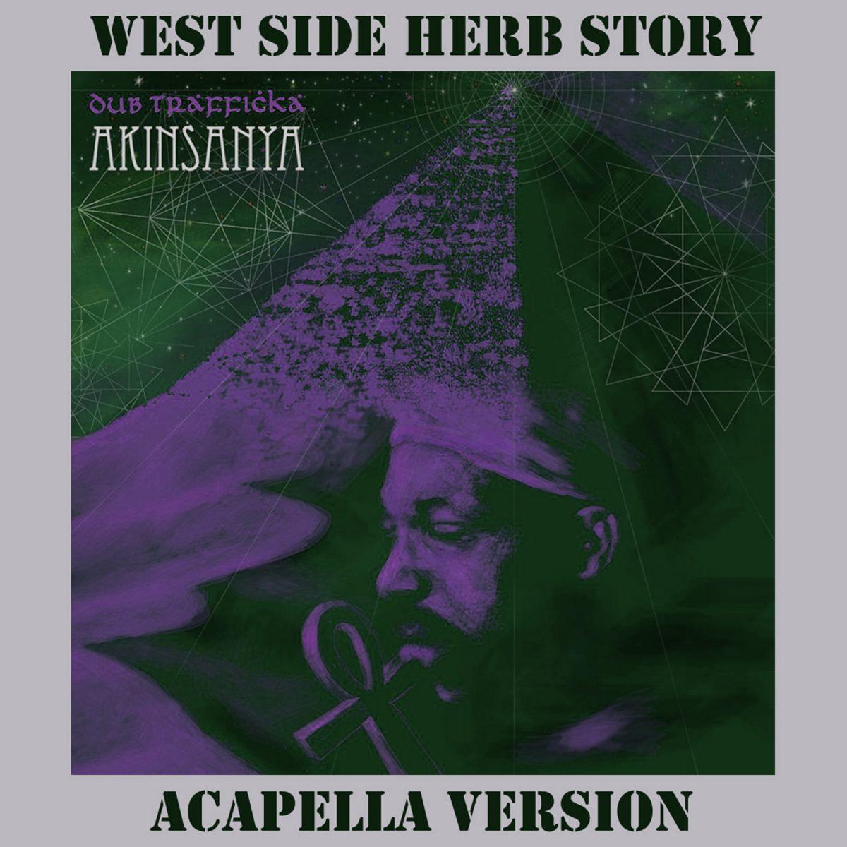 Akinsanya - West Side Herb Story (Acapella Version)